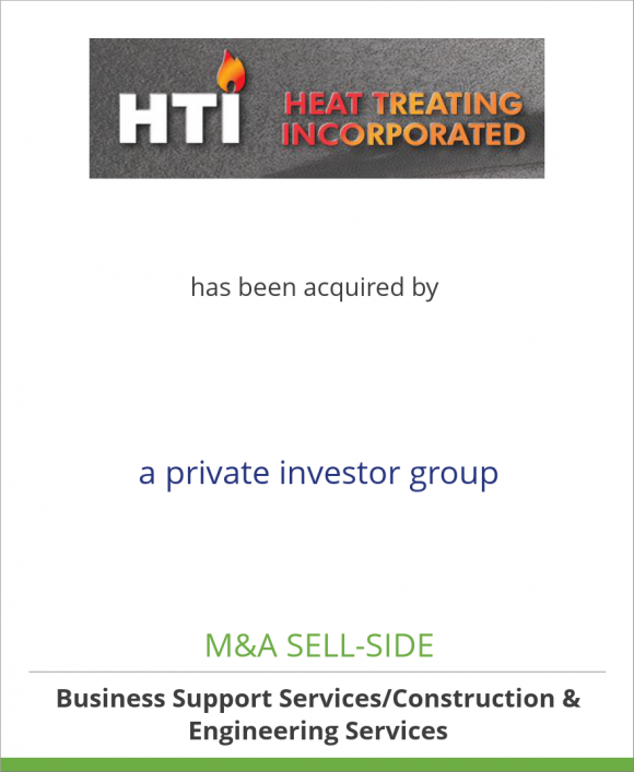 Heat Treating Incorporated has been acquired by a Private Investor Group