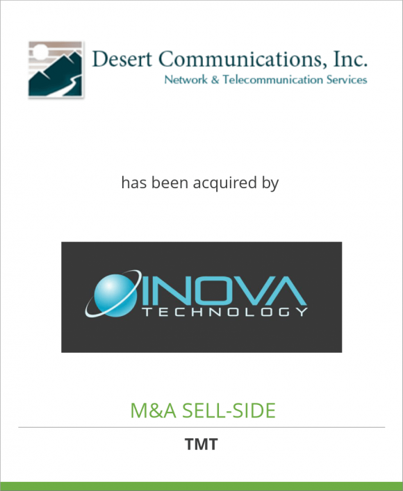 Desert Communications, Inc. has been acquired by INOVA Technology, Inc.