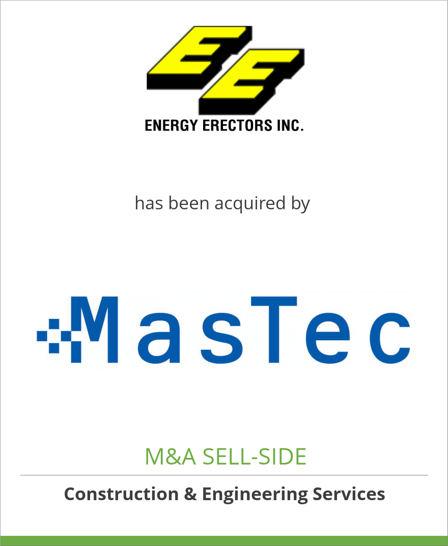 Energy Erectors, Inc. has been acquired by MasTec, Inc.