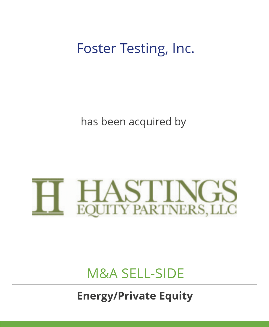 Foster Testing, Inc. has been acquired by Hastings Equity Partners