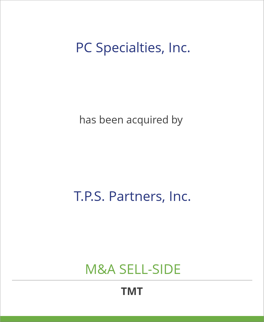 PC Specialties, Inc. has been acquired by T.P.S. Partners, Inc.