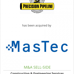 Precision Pipeline, LLC has been acquired by MasTec, Inc.