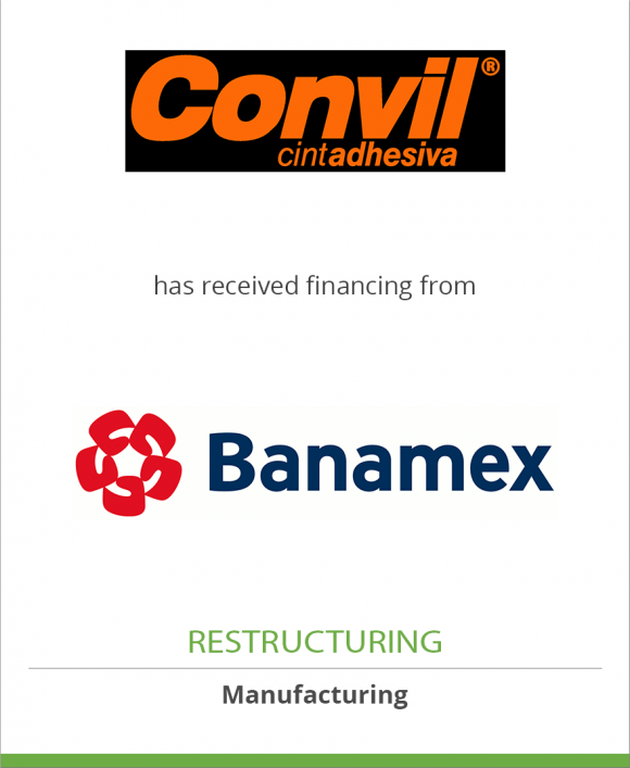 Productos Convil, S.A. de C.V. has received financing from Banamex