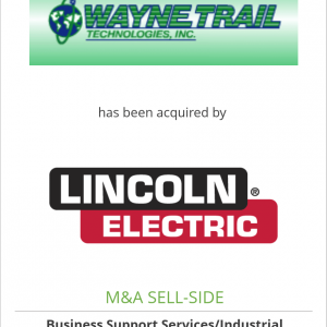 Wayne Trail Technologies has been acquired by Lincoln Electric Holdings Inc.